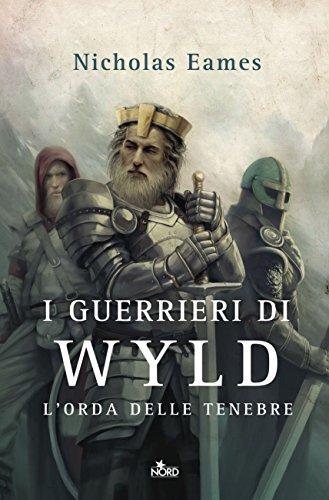 scaricare ebook gratis I guerrieri di Wyld: L'orda delle tenebre PDF Epub