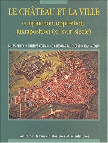 Le château et la ville. Conjonction, opposition, ...