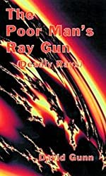 The Poor Man's Ray Gun (Deadly Rays) by David Gunn (1996-01-01)