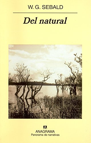 Del natural (Panorama de narrativas) por W.G. Sebald