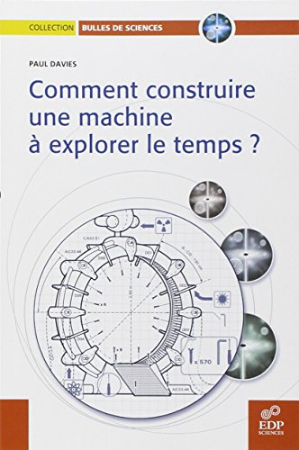 Comment construire une machine  explorer le temps ?