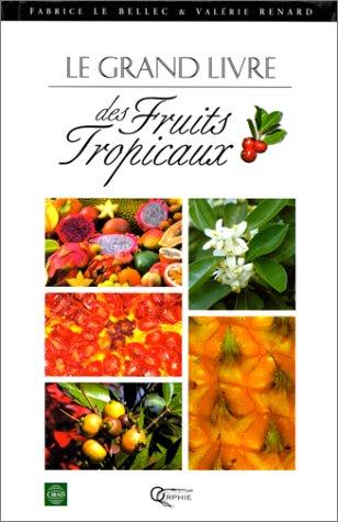 Jardin Tropical - Le grand livre des fruits