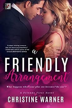 A Friendly Arrangement (Friends First) by [Warner, Christine]