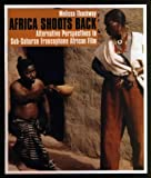 Africa Shoots Back: Alternative Perspectives in Sub-Saharan Francophone African Film (0)