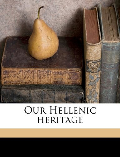 Our Hellenic heritage Volume 2