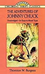 The Adventures of Johnny Chuck (Dover Children's Thrift Classics) by Thornton W. Burgess (2003-03-28)