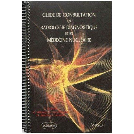 Guide de consultation en radiologie diagnostique et en médecine nucléaire