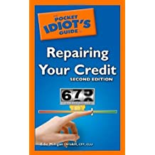 The Pocket Idiots Guide to Repairing your Credit