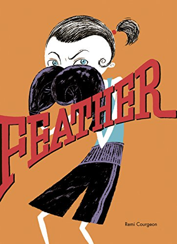 Feather (New York Times Best Illustrated Children's Books (Awards)) por Remi Courgeon