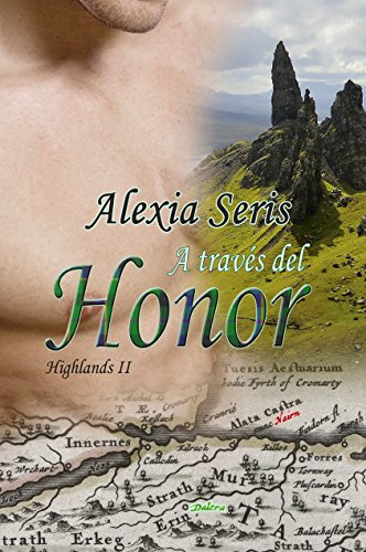 A través del honor (Highlands nº 2) por Alexia Seris