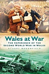 Wales at War: The Experience of The Second World War In Wales