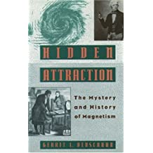 Hidden Attraction: History and Mystery of Magnetism
