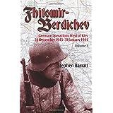 Zhitomir-Berdichev: German Operations West of Kiev 24 December 1943-31 January 1944