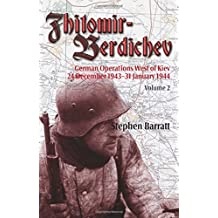 Zhitomir-Berdichev. Colume 2: German Operations West of Kiev 24 December 1943-31 January 1944