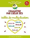 Les bons conseils Connaitre par coeur ses tables de multiplication