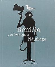 Benicio y el Prodigioso Náufrago par Iban Barrenetxea Bahamonde