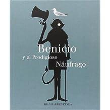 Benicio Y El Prodigioso Naufrago