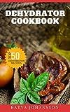 Best Dehydrator Cookbooks - Dehydrator Cookbook: 50 Tasty Dehydrator Recipes Review