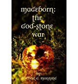 [ [ MAGEBORN: THE GOD-STONE WAR: (BOOK 4) BY(MANNING, MICHAEL G )](AUTHOR)[PAPERBACK]