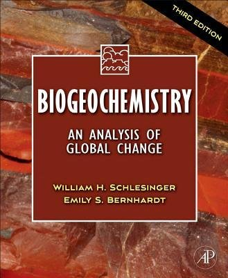 [(Biogeochemistry: An Analysis of Global Change)] [Author: W. H. Schlesinger] published on (January, 2013)