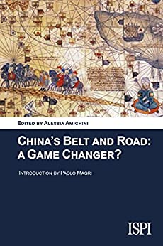 China's Belt and Road: A Game Changer? di [Alessia Amighini (a cura di)]