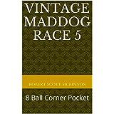 Vintage Maddog Race 5: 8 Ball Corner Pocket (English Edition)