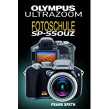 Olympus Ultrazoom SP 550 UZ: Fotoschule