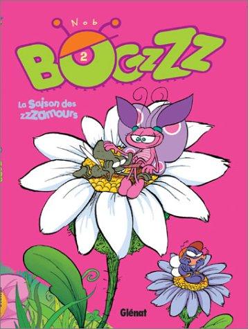 Bogzzzz, tome 2 : La Saison des zzzamours