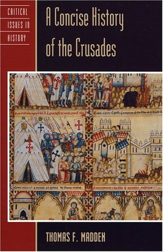 A Concise History of the Crusades (Critical Issues in History) por Thomas F. Madden