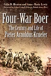 Four War Boer: The Century and Life of Pieter Arnoldus Krueler by Colin Heaton (2014-04-19)