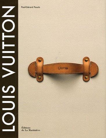 Louis Vuitton : La naissance du luxe moderne par Paul-Gérard Pasols