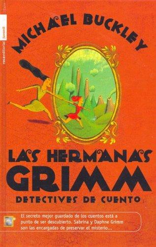Las Hermanas Grimm (Roca Editorial Juvenil) por Micheal Buckley