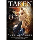 Taken: A Magical YA Romance (The Channie Series Book 2) (English Edition)