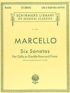 Benedetto Marcello Six Sonatas For Cello Or Double Bass Vlc (Schirmer's Library of Musical Classics)