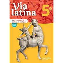 Via latina Latin - Langues et cultures de l'Antiquité - 5e - Livre élève - Ed. 2017