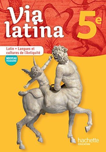 Via latina Latin - Langues et cultures de l'Antiquité - 5e - Livre élève - Ed. 2017 por Agathe Antoni Motola