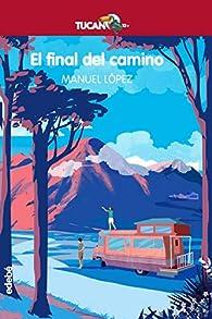 El final del camino: 14 par  Manuel López Gallego