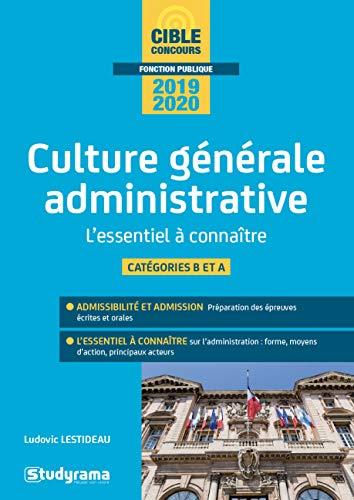 La culture générale administrative : L'essentiel à connaître en 80 fiches