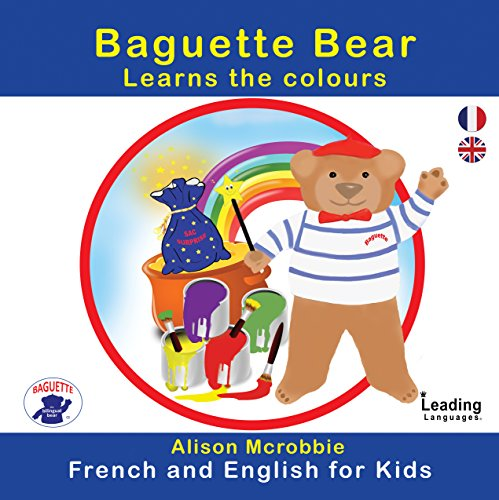 Couverture du livre Baguette Bear Learns the colours - French and English edition (French and English for kids)
