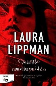 Cuando me haya ido par Laura Lippman