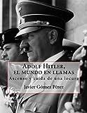 Adolf Hitler, el mundo en llamas by Javier Gomez Perez (2014-07-07)