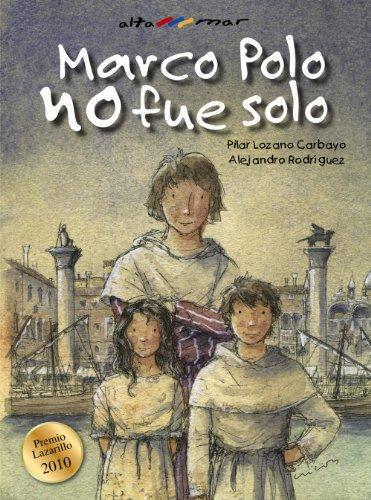 Marco Polo no fue solo (Castellano - A Partir De 10 Años - Altamar)