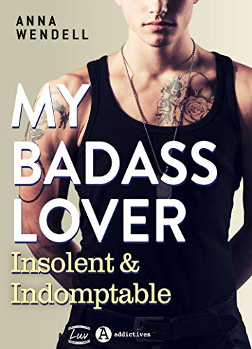 My Badass Lover: Insolent & indomptable