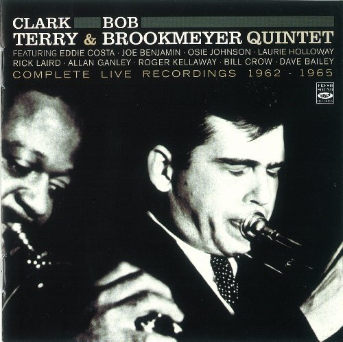 Clark Terry and Bob Brookmeyer Quintet. Complete Live Recordings 1962-1965 by Clark Terry (Sims Terry, Clark Zoot)