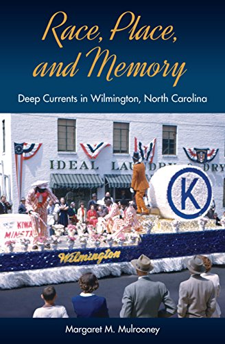 Race, Place, and Memory: Deep Currents in Wilmington, North Carolina (Cultural Heritage Studies)