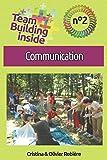 Team Building inside n°2 - communication: Créez et vivez l'esprit d'équipe !...