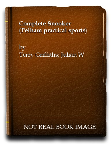 Complete Snooker (Pelham practical sports) por Terry Griffiths
