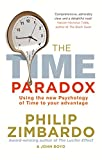 The Time Paradox: Using the New Psychology of Time to Your Advantage
