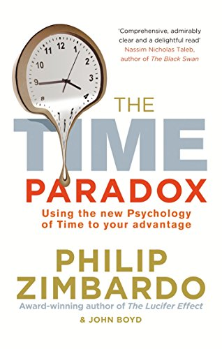 The Time Paradox: Using the New Psychology of Time to Your Advantage por John Boyd