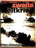 Der zweite Weltkrieg. Bilder Daten Dokumente - Günther [Mitarb.] Deschner